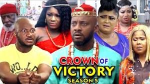 Crown Of Victory Season 5 (2020 Nollywood Movie)