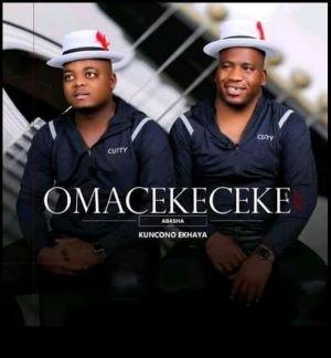 Omacekeceke Abasha – Kuncono Ekhaya (Album)