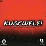 Mr Dlali Number x Dankie Juice – Kugcwele