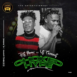 DJ Yomc – Choked Hype Mix ft. VJ Teebanj