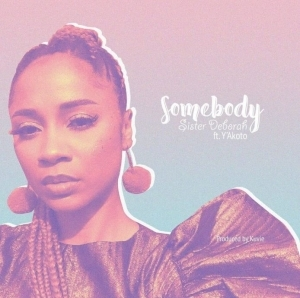 Sister Deborah – Somebody ft. Y'akoto