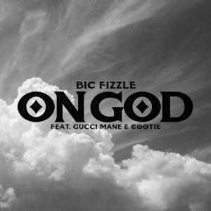 BiC Fizzle Ft. Gucci Mane & Cootie – On God