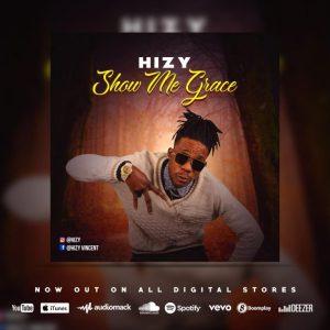 Hizy – Show Me Grace (Video)