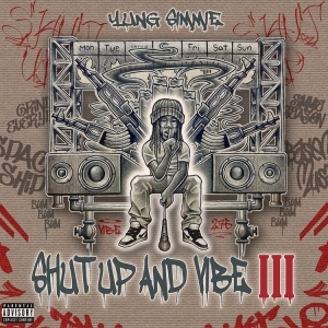 Yung Simmie – Shut Up And Vibe III  (Album)