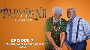 Papa Benji Season 2: EPISODE 7 (Nebuchadnezzar Fire Network)