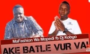 MaFashion Wa Mopedi – Ake Batle Vur Vai Ft. DJ Kobyo