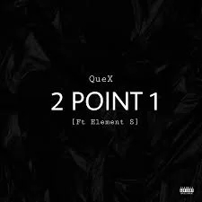 QueX – 2Point1 (feat. Element S)