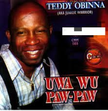 Teddy Obinna – Uwa Wu Pawpaw