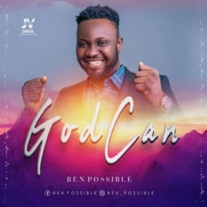 Ben Possible – God Can