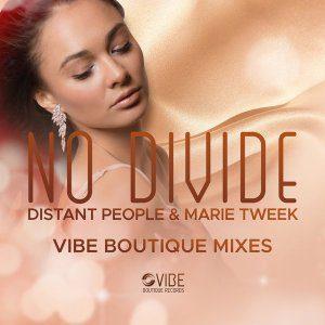 Distant People & Marie Tweek – No Divide (Chymamusique Vocal Mix)