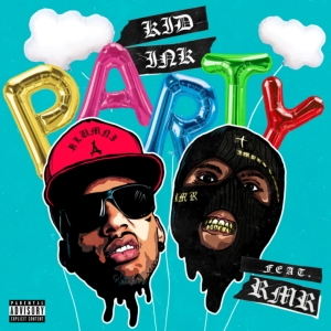 Kid Ink Ft. RMR – Party