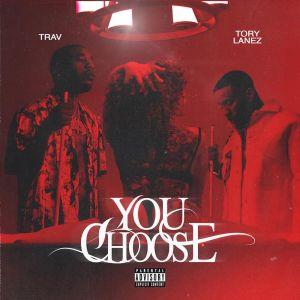 Trav Ft. Tory Lanez – You Choose