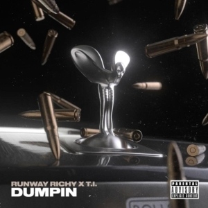 Runway Richy Ft. T.I. - Dumpin