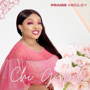 Chi-Gospel – Praise Medley