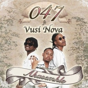 047 – Akasemhle ft. Vusi Nova