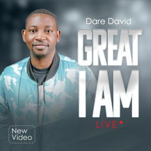 Dare David – Great I Am (Live)