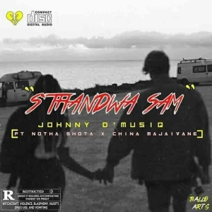 Johnny D'MusiQ & Notha Shoto – S'thandwa Sami Ft. China Majaivane