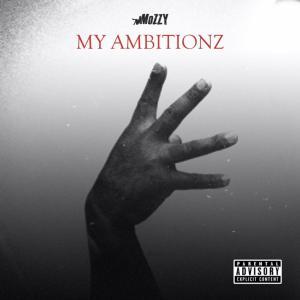 Mozzy – My Ambitionz