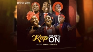 Dr. Paul Enenche & Family - Keep Holding On (Music Video)