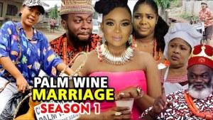 Palm Wine Marriage Season 1