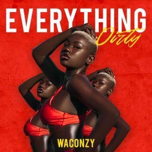 Waconzy - Everything Dirty (Prod. Hennykorg)