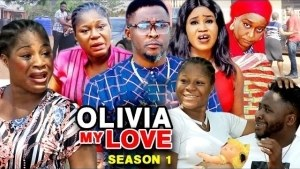 Olivia My Love (2021 Nollywood Movie)