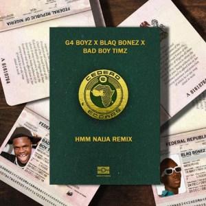G4 Boyz – Hmm (Remix) ft. Blaqbonez & Bad Boy Timz