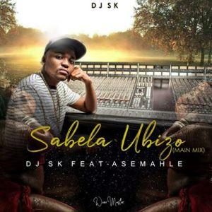 DJSK Ft. Asemahle – Sabela Ubizo