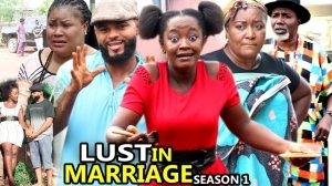 Lust In Marriage (2021 Nollywood Movie)