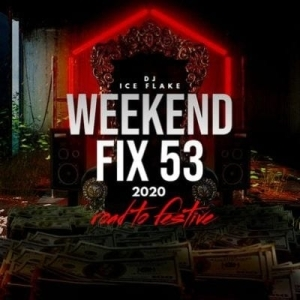 Dj Ice Flake – WeekendFix 53 (Road 2 Festive Mix)