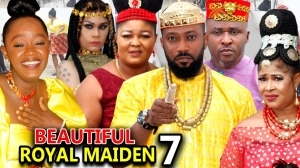 Beautiful Royal Maiden Season 7 (2020 Nollywood Movie)