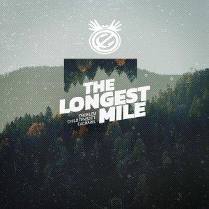 Problem Child Ten83 – The Longest Mile (DRMVL Mix) Ft. Cacharel