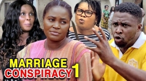 Marriage Conspiracy (2020 Nollywood Movie)