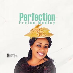 Funke Bada – Perfection Praise Medley