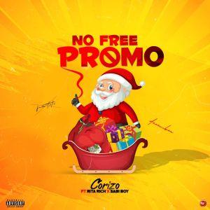 Corizo - No Free Promo ft. Sabi boy & Rita rich