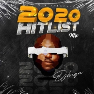 DJ Big N – Hit list 2020 Mix