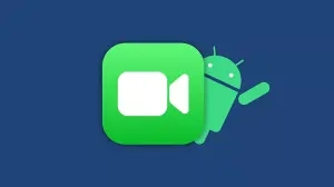 How to use FaceTime on Android smartphones