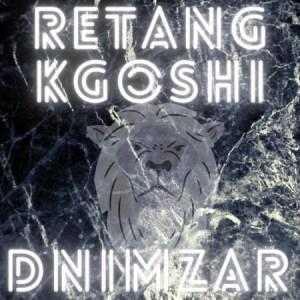 Dnimzar – Retang Kgoshi (Album)