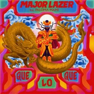 Major Lazer Ft. Paloma Mami – QueLoQue