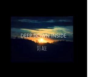 DJ Ace – Deep Down inside