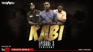 TheCute Abiola – KABI Episode 3 (PRISON) (Comedy Video)
