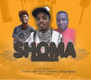 Chuzero x Mr Six21 Dj Dance & Peace Maker – Shoma Shoma