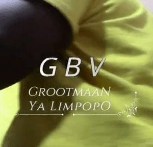 Grootmaan Ya Limpopo – Gender Based Violence
