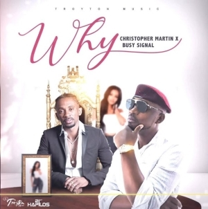 Christopher Martin x Busy Signal – Why