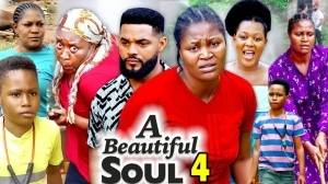 A Beautiful Soul Season 4 (2020 Nollywood Movie)
