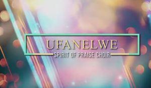 Spirit Of Praise Choir – Ufanelwe (Lockdown Edition) (Video)