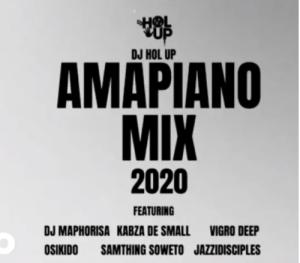 DJ Hol Up – Amapiano Mix 2020 Ft. DJ Maphorisa, Kabza De Small, Vigro Deep, Oskido, Samthin Soweto, JazziDisciples
