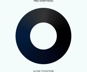 Fred Everything – Alone (Together) (Tool)