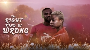 The Right Kind Of Wrong (2020 Nollywood Movie)