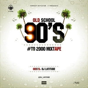 DJ Latitude - Foreign Old School 90's to 2000 Mixtape